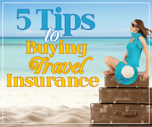 Tips to Buying Travel Insurance